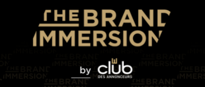THE BRAND IMMERSION – CLUB DES ANNONCEURS